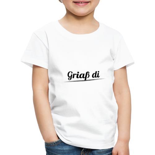 Griaß di - Grüße Dich Bayrische Begrüßung Dialekt - Kinder Premium T-Shirt