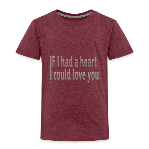 if i had a heart i could love you - Kids' Premium T-Shirt