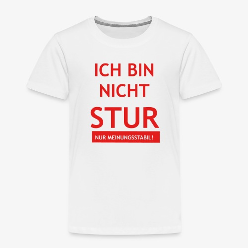 Ich bin nicht Stur - Kinder Premium T-Shirt