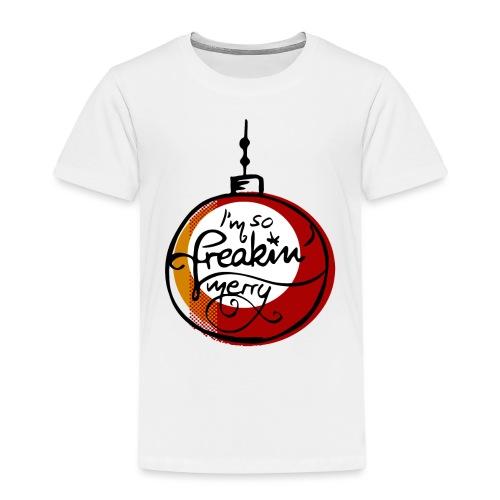 I'm so freaking merry Weihnachtskugel Weihnachten - Kinder Premium T-Shirt