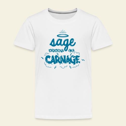Sage avant le carnage - T-shirt Premium Enfant