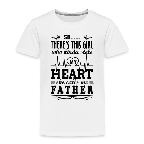 My Heart She Calls Me Father - Kids' Premium T-Shirt