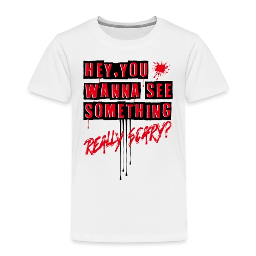 really scary? - Premium-T-shirt barn