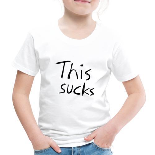 This Sucks - Kinder Premium T-Shirt