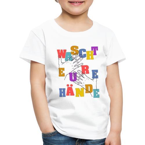 WASCHT EURE HÄNDE - Viren Corona Sauber Wichtig - Kinder Premium T-Shirt