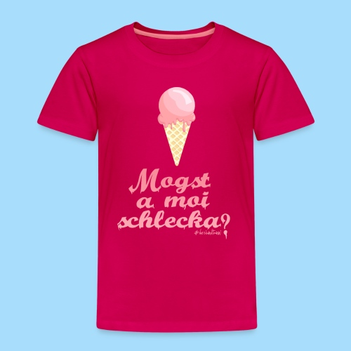 Mogst a moi schlecka? - Kinder Premium T-Shirt