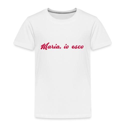 Maria, io esco - Maglietta Premium per bambini