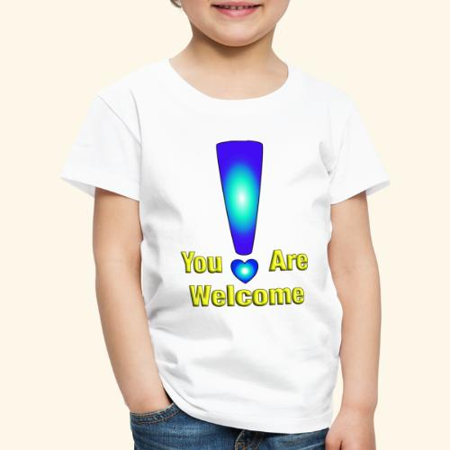 You are welcome2 - Kinder Premium T-Shirt