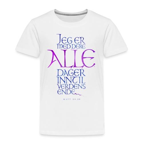 Jeg er med dere alle dager - Premium T-skjorte for barn