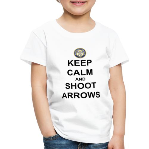 Keep Calm And Shoot Arrows - Svart Text - Premium-T-shirt barn