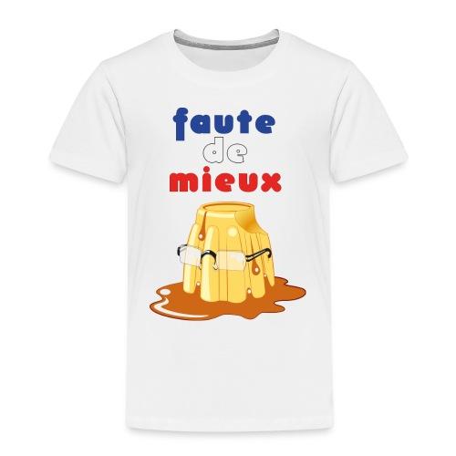 Faute de mieux : un Flamby à l'Elysée - T-shirt Premium Enfant