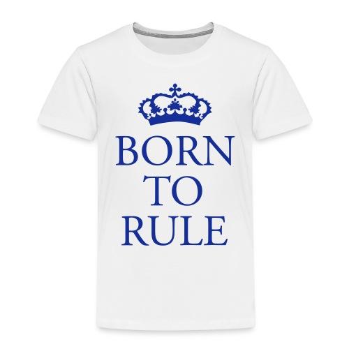 Born to Rule - Kids' Premium T-Shirt