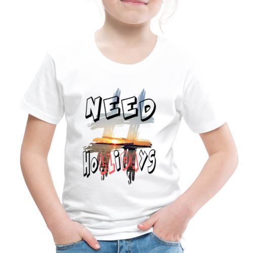 H-Tag Need Hollidays - T-shirt Premium Enfant