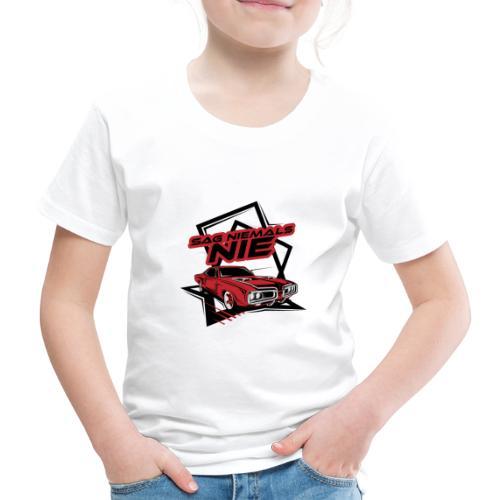 SAG NIEMALS NIE - Kinder Premium T-Shirt