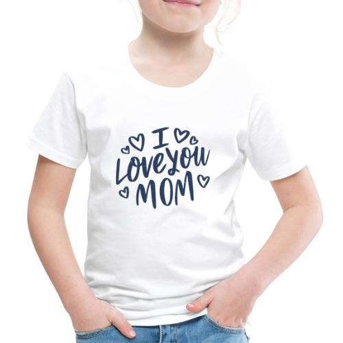 Vexels I Love you mom Shirt - Kinder Premium T-Shirt