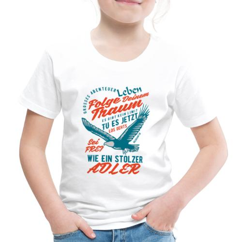 Abenteuer Leben, Folge Deinem Traum, Sei ein ADLER - Kinder Premium T-Shirt