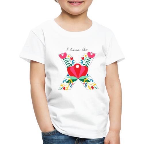 I have the X - Kids' Premium T-Shirt