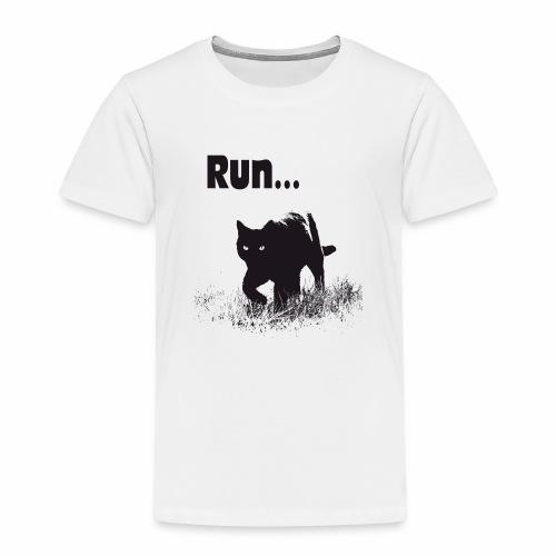 Run... - Kinder Premium T-Shirt