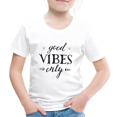 Good Vibes Only - Kinderen Premium T-shirt