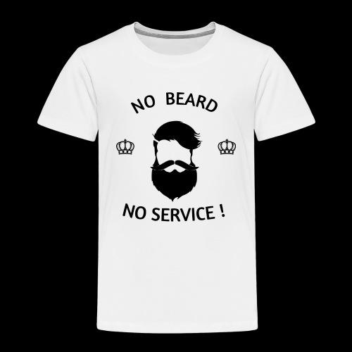 NO BEARD NO SERVICE ! - Kinder Premium T-Shirt