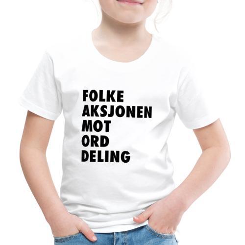 Folke aksjonen mot ord deling - Premium T-skjorte for barn