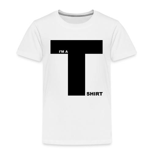 im_a_t_shirt - Kids' Premium T-Shirt