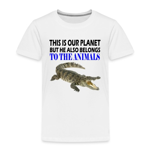 This is our Planet - Kinder Premium T-Shirt