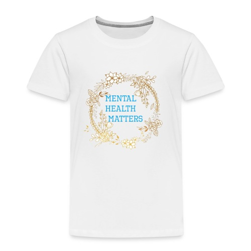 Mental Health Matters - Kids' Premium T-Shirt