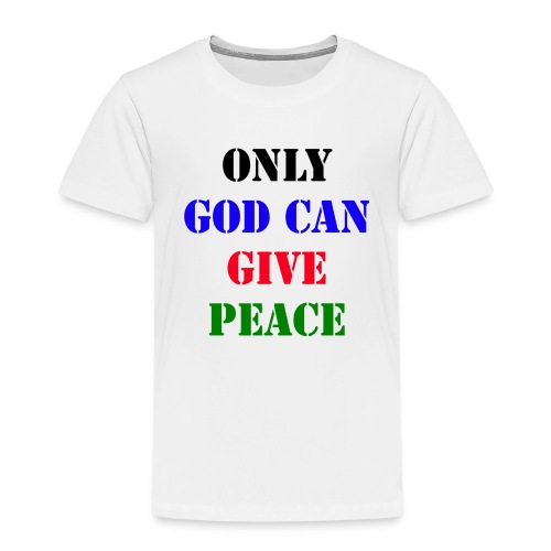 GOD CAN GIVE PEACE - Kinderen Premium T-shirt