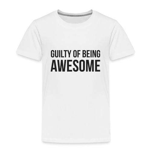 Guilty of being Awesome - Kids' Premium T-Shirt