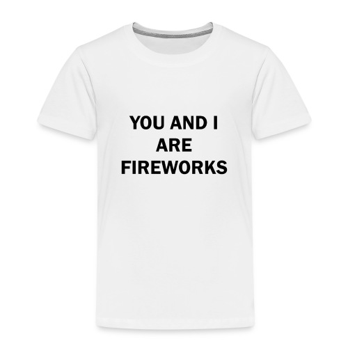 You and I are fireworks - Kinderen Premium T-shirt