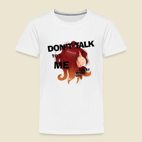 Don't talk to me... - T-shirt Premium Enfant