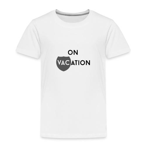 On VACation - Kids' Premium T-Shirt