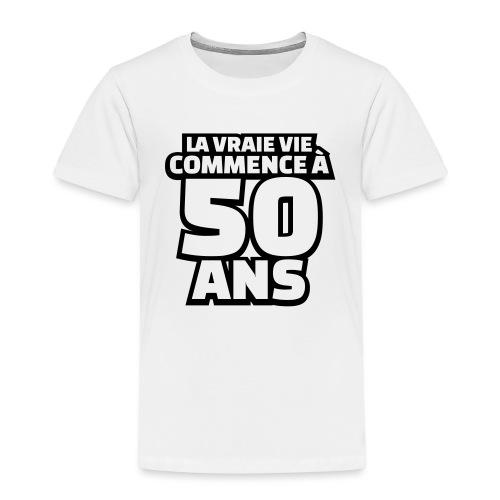 la vraie vie commence à 50 ans - T-shirt Premium Enfant