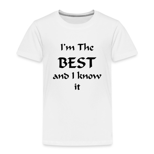 I'm the best and I know it - T-shirt Premium Enfant