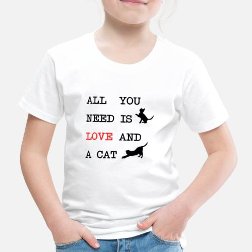 All You Need is Love and a Cat - Kinderen Premium T-shirt