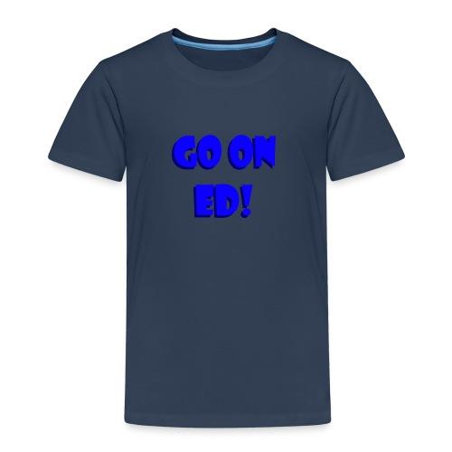 Go on Ed - Kids' Premium T-Shirt