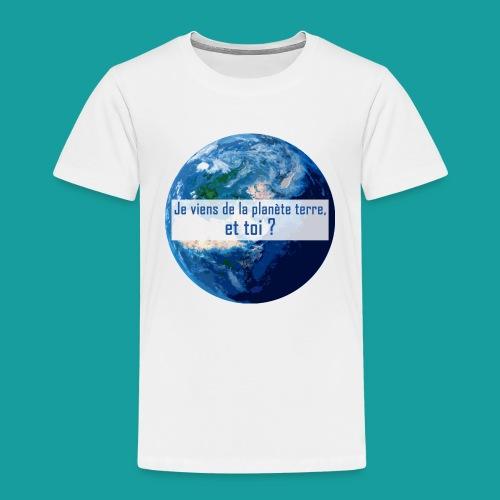 Je viens de la planète terre, et toi ? - T-shirt Premium Enfant