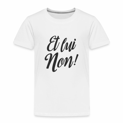 Et lui non ! By Le Sud - T-shirt Premium Enfant