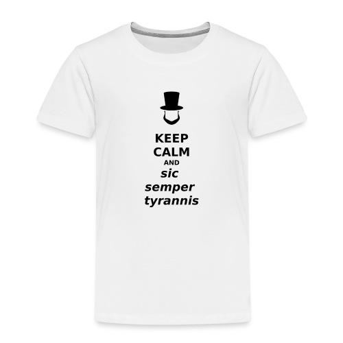 Keep Calm and Sic Semper Tyrannis (black) - Kids' Premium T-Shirt