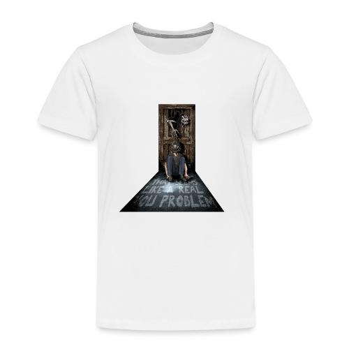 you problem main png - Kids' Premium T-Shirt