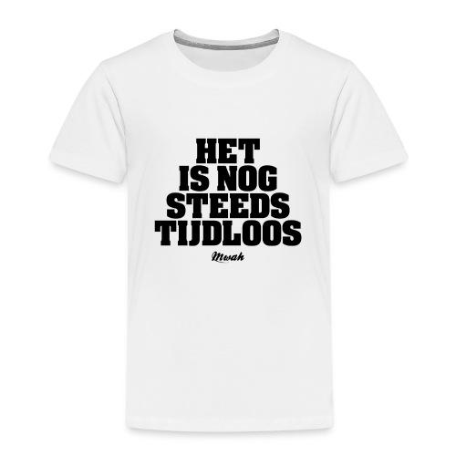 Het is nog steeds tijdloos - Kinderen Premium T-shirt