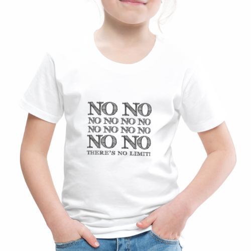 There's No Limit! - Børne premium T-shirt