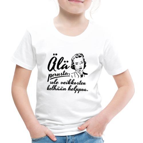 älä perusta - nainen - Lasten premium t-paita