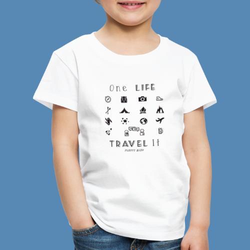One Life, Travel It - T-shirt Premium Enfant