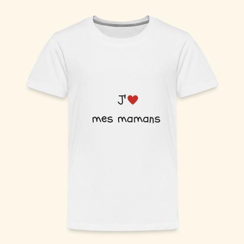 J'aime mes mamans - Vêtements bébé et enfants - T-shirt Premium Enfant