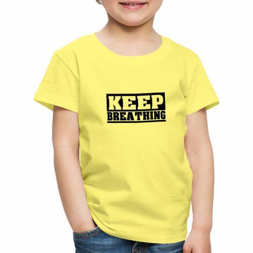 KEEP BREATHING Spruch, atme weiter, schlicht - Kinder Premium T-Shirt