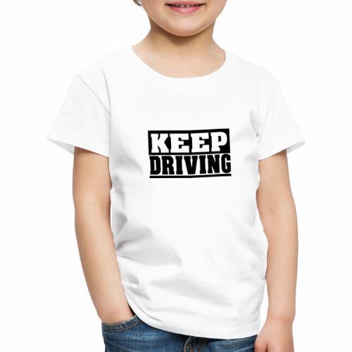 KEEP DRIVING Spruch, fahr weiter, cool, schlicht - Kinder Premium T-Shirt