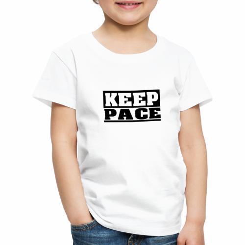 KEEP PACE Spruch, Schritt halten, schlicht, cool - Kinder Premium T-Shirt