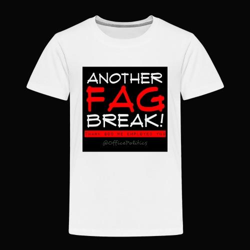 Another Fag Break - Kids' Premium T-Shirt